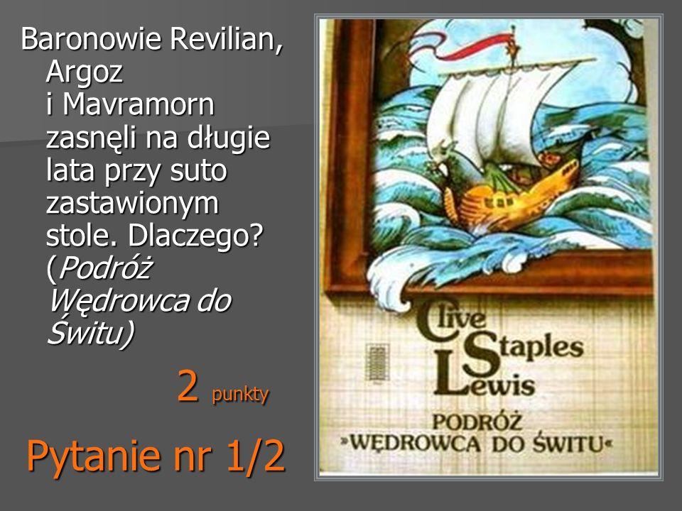 Baronowie Revilian, Argoz i Mavramorn zasnęli na długie lata przy suto zastawionym stole. Dlaczego (Podróż Wędrowca do Świtu)