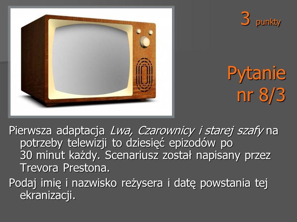 3 punkty Pytanie nr 8/3.