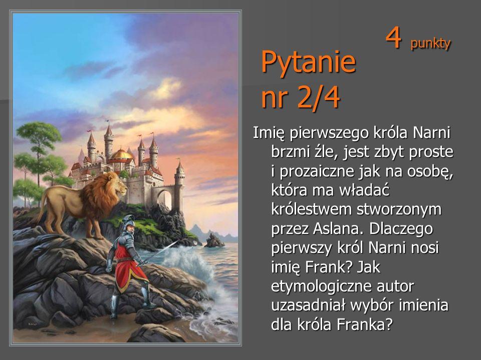 4 punkty Pytanie nr 2/4.