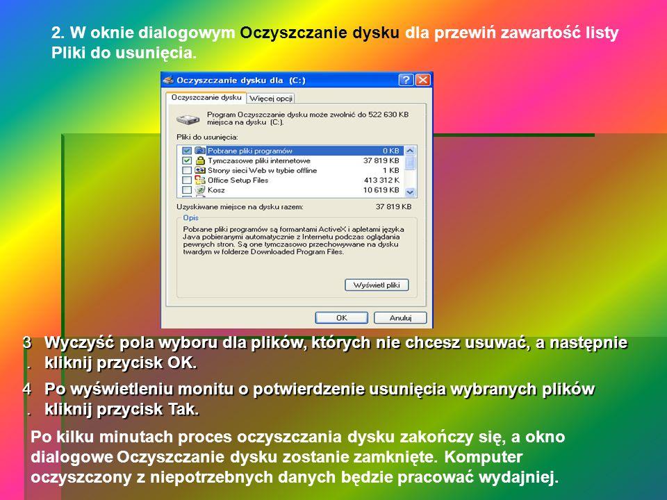 2. W oknie dialogowym Oczyszczanie dysku dla przewiń zawartość listy Pliki do usunięcia.