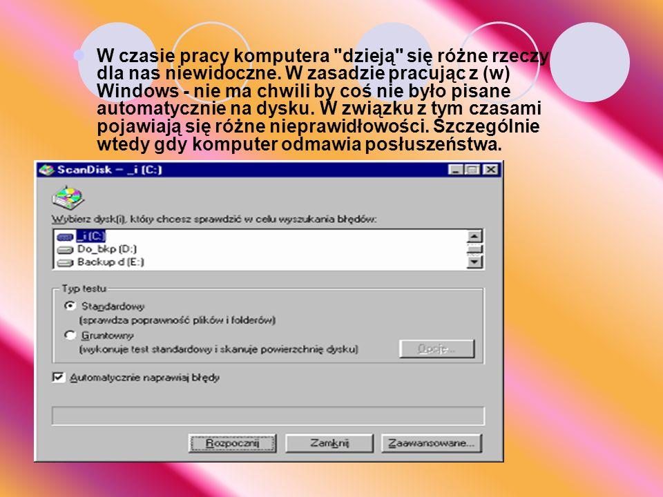 W czasie pracy komputera dzieją się różne rzeczy dla nas niewidoczne
