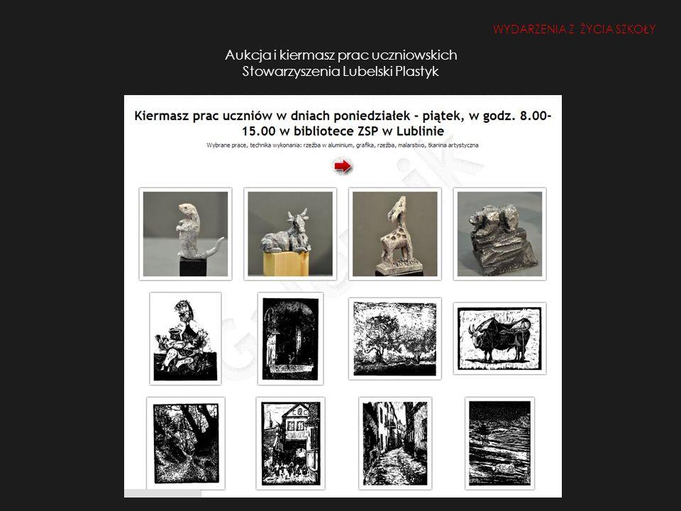 Aukcja i kiermasz prac uczniowskich Stowarzyszenia Lubelski Plastyk