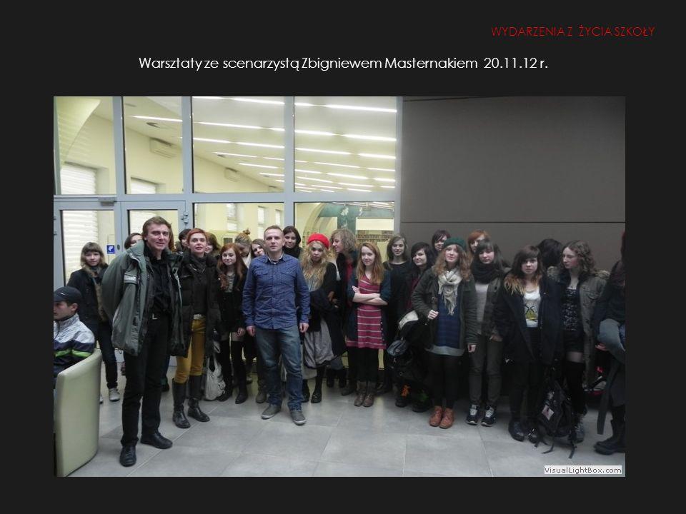 Warsztaty ze scenarzystą Zbigniewem Masternakiem 20.11.12 r.