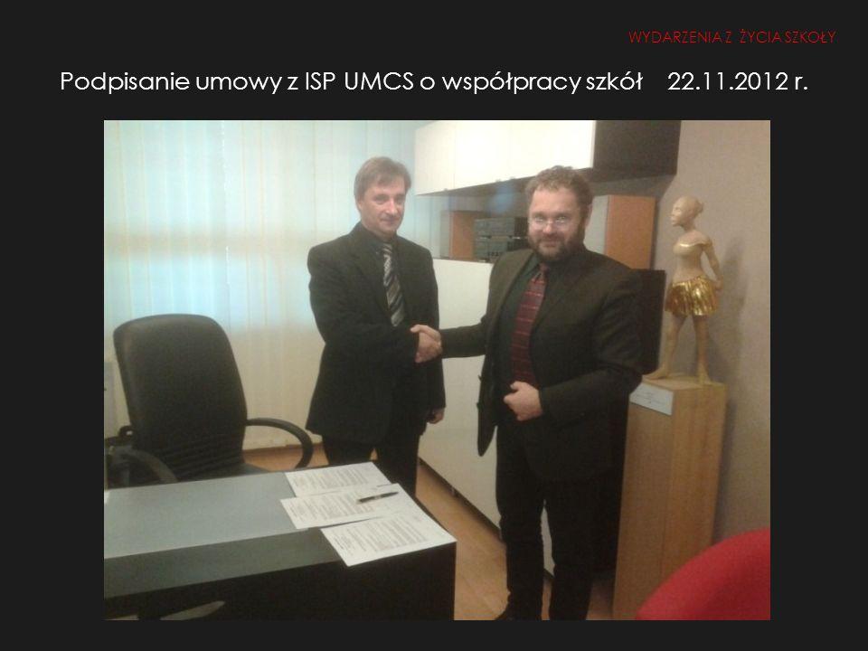 Podpisanie umowy z ISP UMCS o współpracy szkół 22.11.2012 r.
