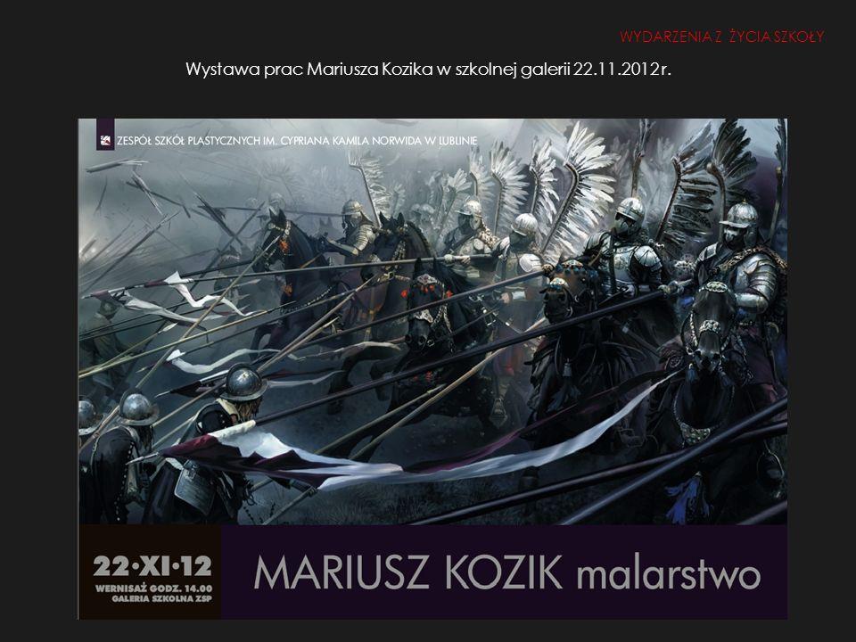 Wystawa prac Mariusza Kozika w szkolnej galerii 22.11.2012 r.
