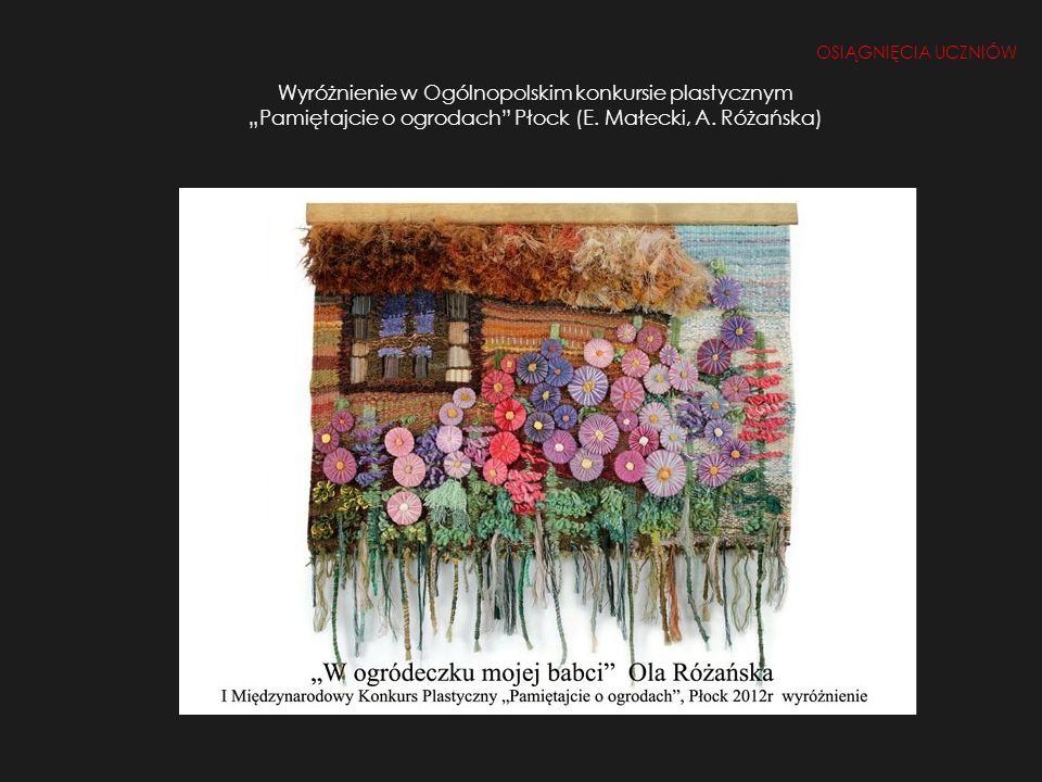 """Wyróżnienie w Ogólnopolskim konkursie plastycznym """"Pamiętajcie o ogrodach Płock (E. Małecki, A. Różańska)"""