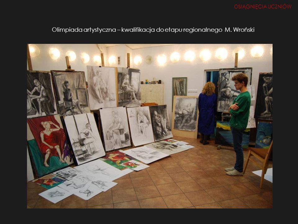 Olimpiada artystyczna – kwalifikacja do etapu regionalnego M. Wroński