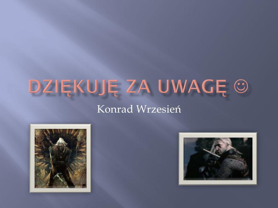 Dziękuję za uwagę  Konrad Wrzesień