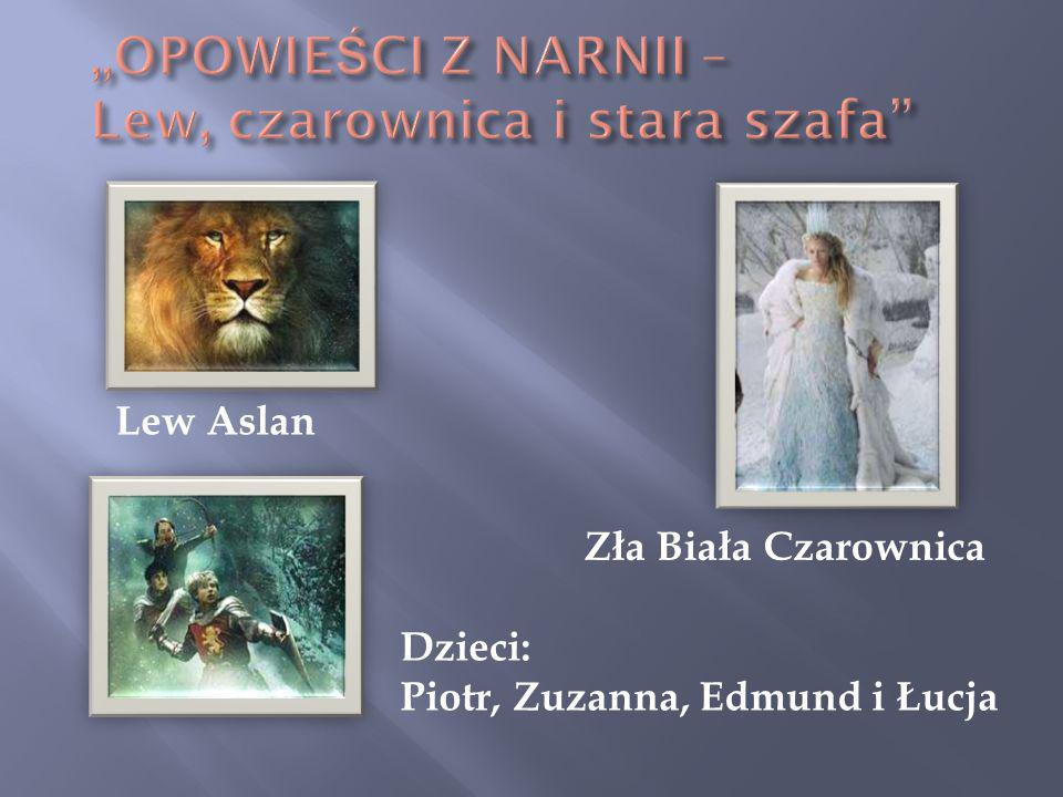 """""""OPOWIEŚCI Z NARNII – Lew, czarownica i stara szafa"""
