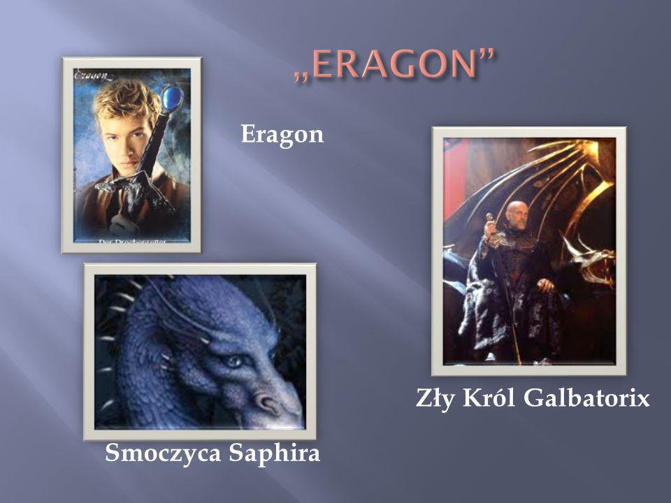 """""""ERAGON Eragon Zły Król Galbatorix Smoczyca Saphira"""