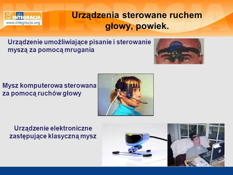 Urządzenia sterowane ruchem głowy, powiek.