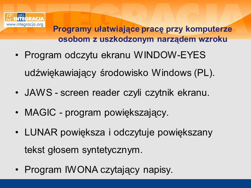 JAWS - screen reader czyli czytnik ekranu.