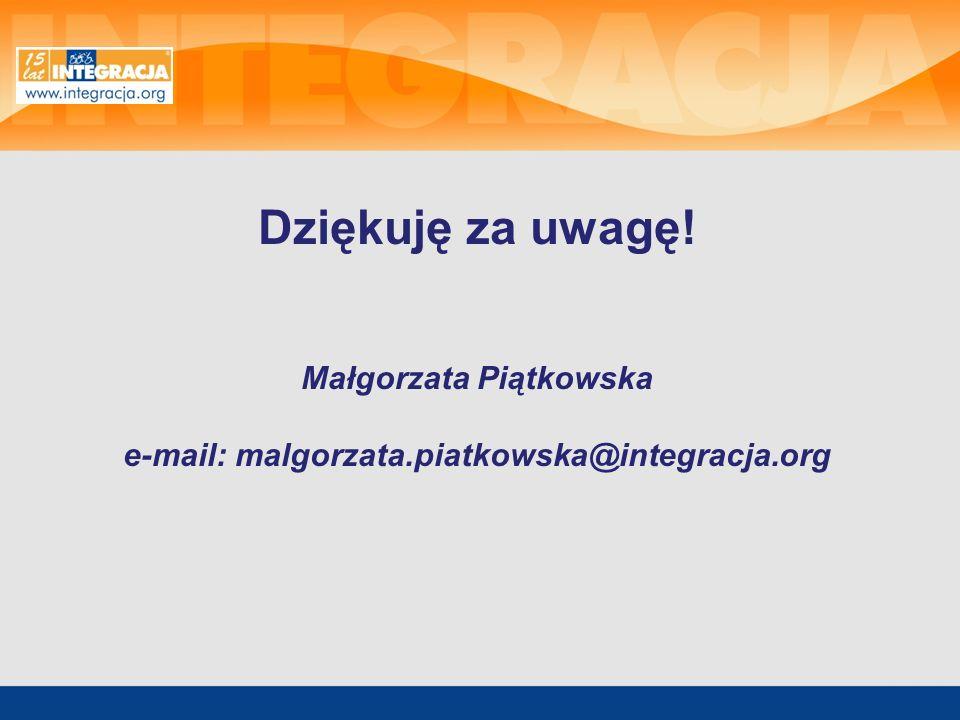 Małgorzata Piątkowska e-mail: malgorzata.piatkowska@integracja.org