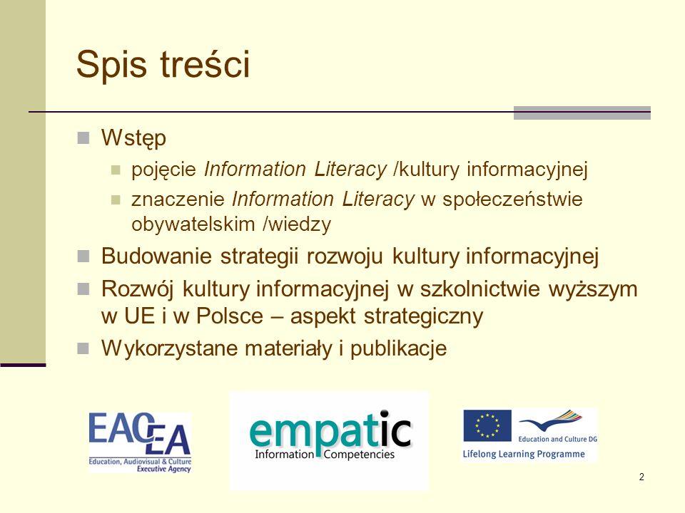 Spis treści Wstęp Budowanie strategii rozwoju kultury informacyjnej