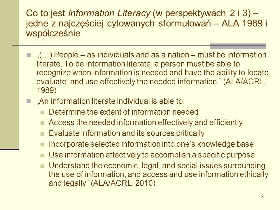 Co to jest Information Literacy (w perspektywach 2 i 3) – jedne z najczęściej cytowanych sformułowań – ALA 1989 i współcześnie