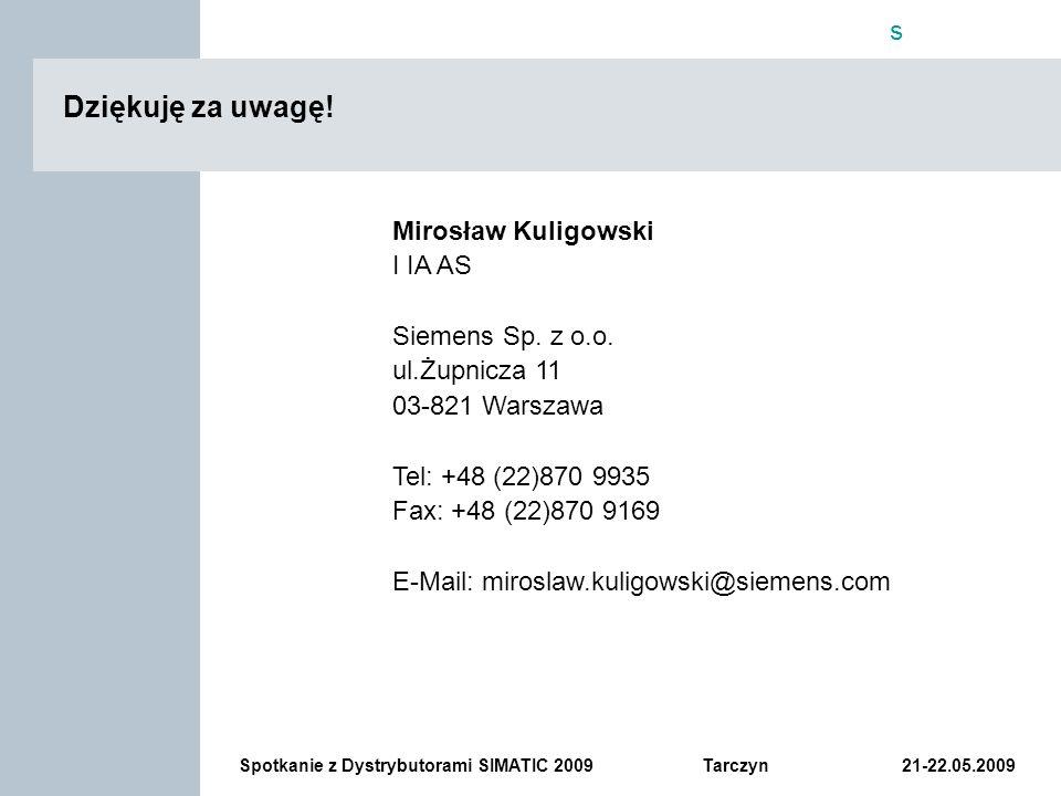 Dziękuję za uwagę! SIMATIC S7-1200 Mirosław Kuligowski I IA AS