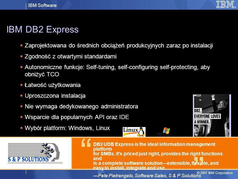 IBM DB2 Express Zaprojektowana do średnich obciążeń produkcyjnych zaraz po instalacji. Zgodność z otwartymi standardami.