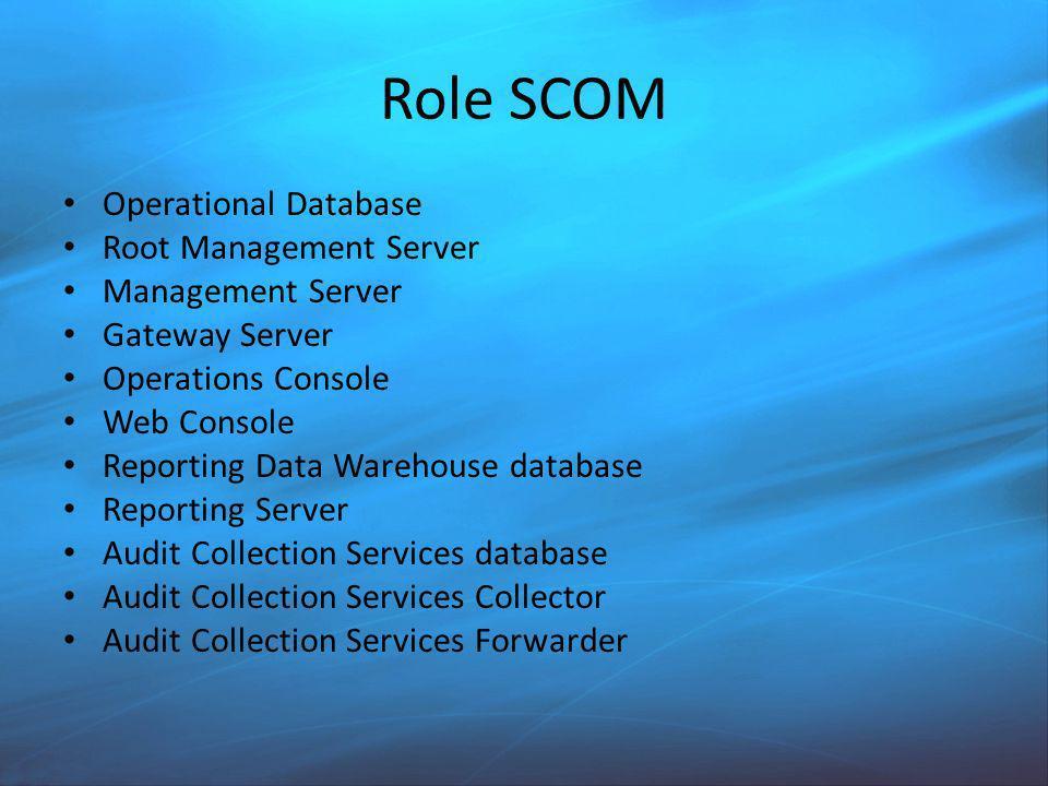Role SCOM Operational Database Root Management Server