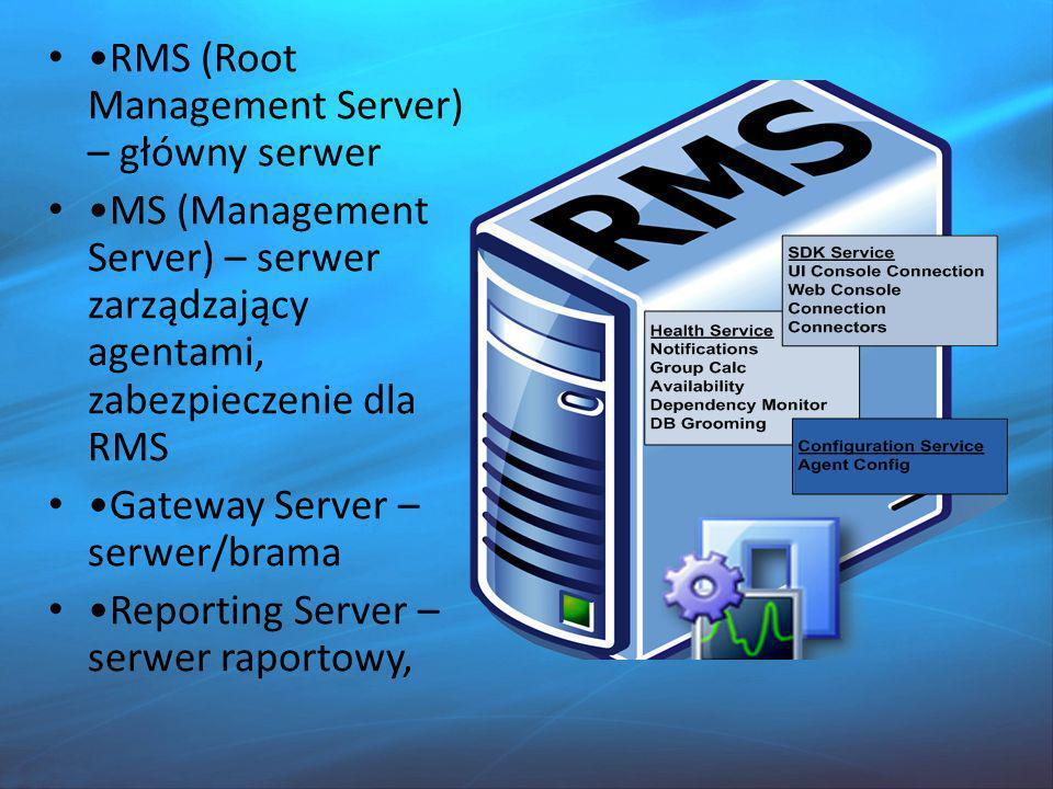 •RMS (Root Management Server) – główny serwer