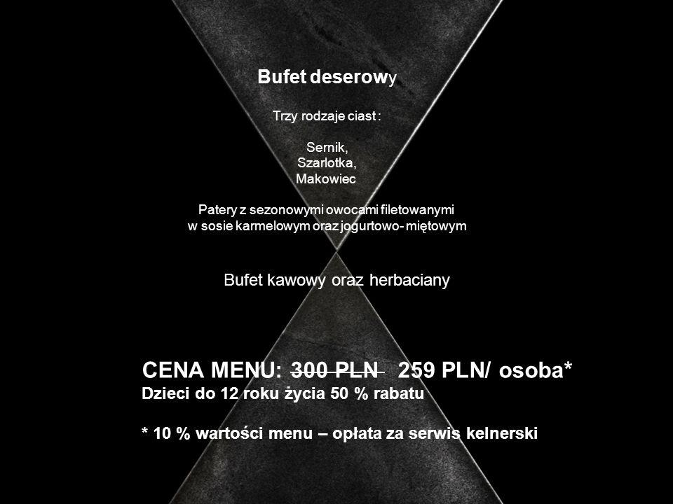 CENA MENU: 300 PLN 259 PLN/ osoba*