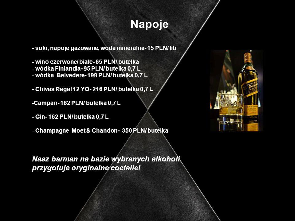 Napojesoki, napoje gazowane, woda mineralna- 15 PLN/ litr. wino czerwone/ białe- 65 PLN/ butelka. wódka Finlandia- 95 PLN/ butelka 0,7 L.