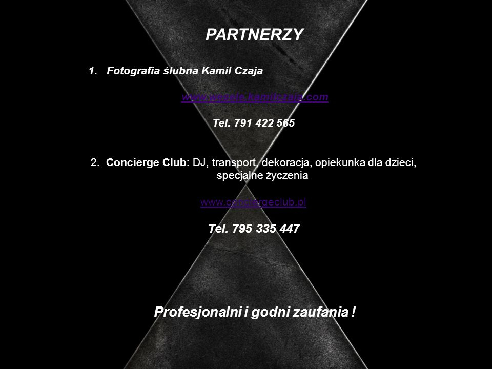 PARTNERZY Tel. 795 335 447 Profesjonalni i godni zaufania !