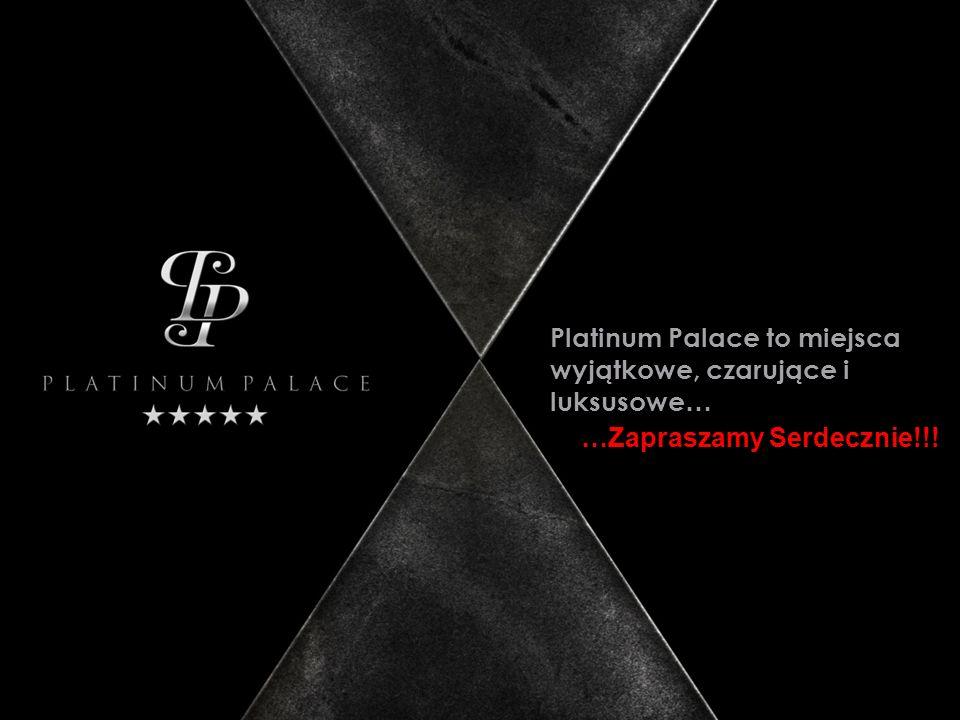 Platinum Palace to miejsca wyjątkowe, czarujące i luksusowe…