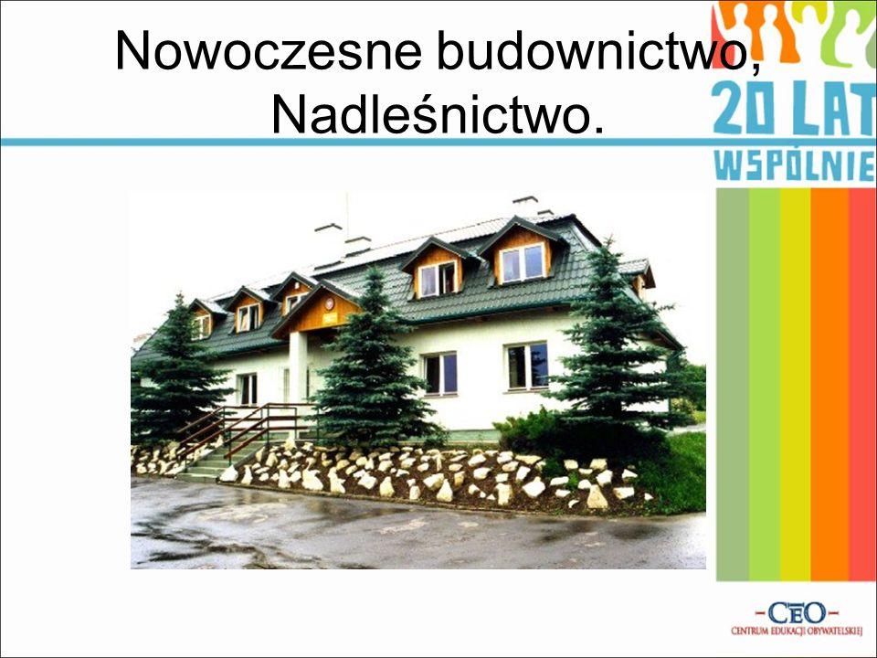 Nowoczesne budownictwo, Nadleśnictwo.