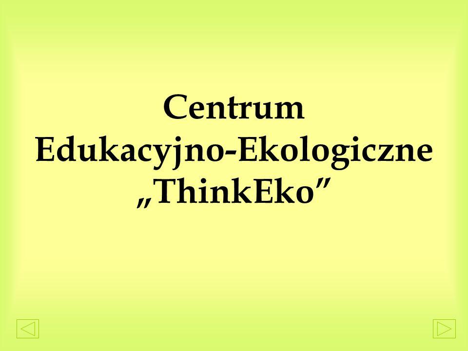 """Centrum Edukacyjno-Ekologiczne """"ThinkEko"""