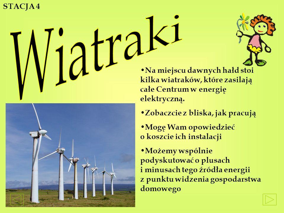 STACJA 4 Wiatraki. Na miejscu dawnych hałd stoi kilka wiatraków, które zasilają całe Centrum w energię elektryczną.