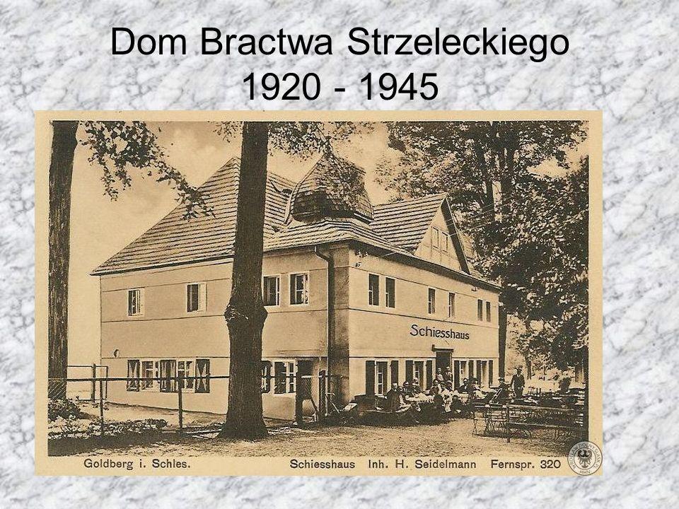 Dom Bractwa Strzeleckiego 1920 - 1945