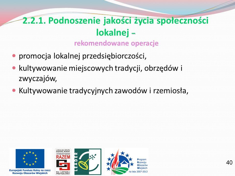 2.2.1. Podnoszenie jakości życia społeczności lokalnej – rekomendowane operacje
