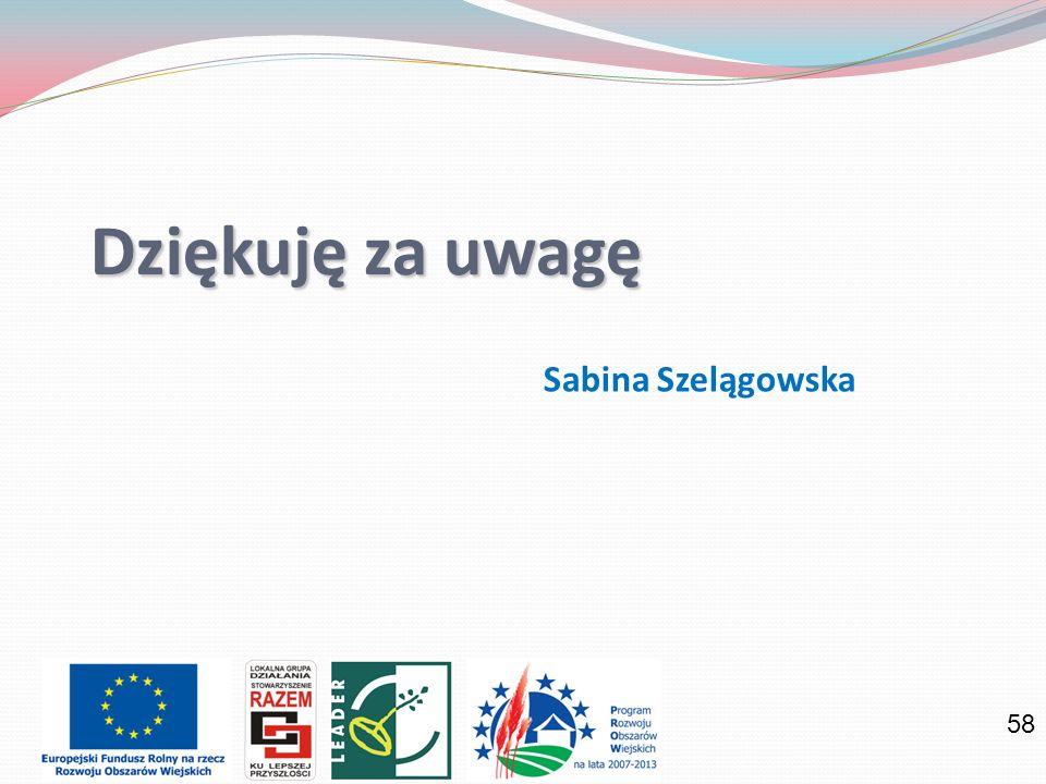 Dziękuję za uwagę Sabina Szelągowska