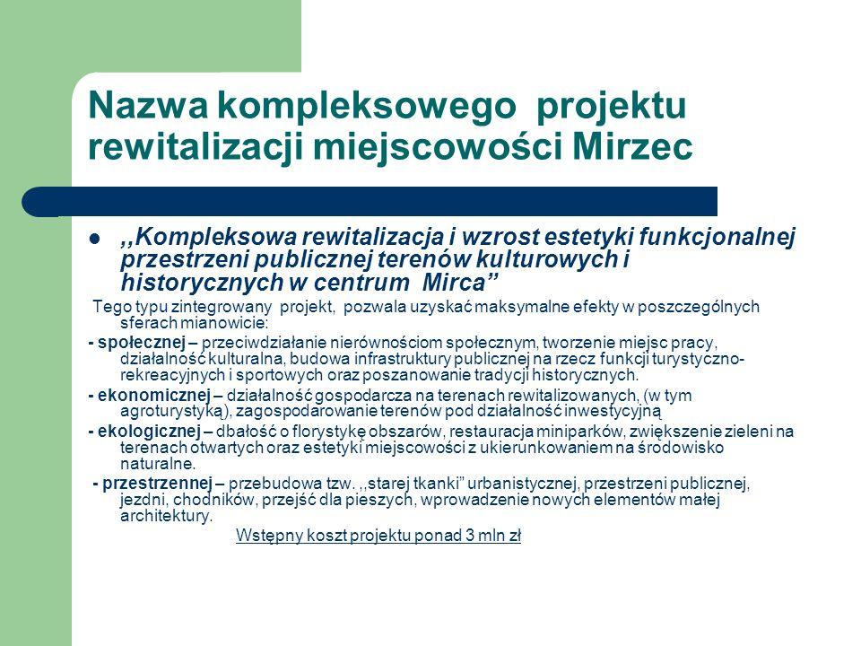 Nazwa kompleksowego projektu rewitalizacji miejscowości Mirzec
