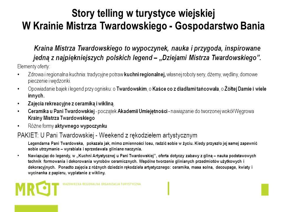 Story telling w turystyce wiejskiej W Krainie Mistrza Twardowskiego - Gospodarstwo Bania