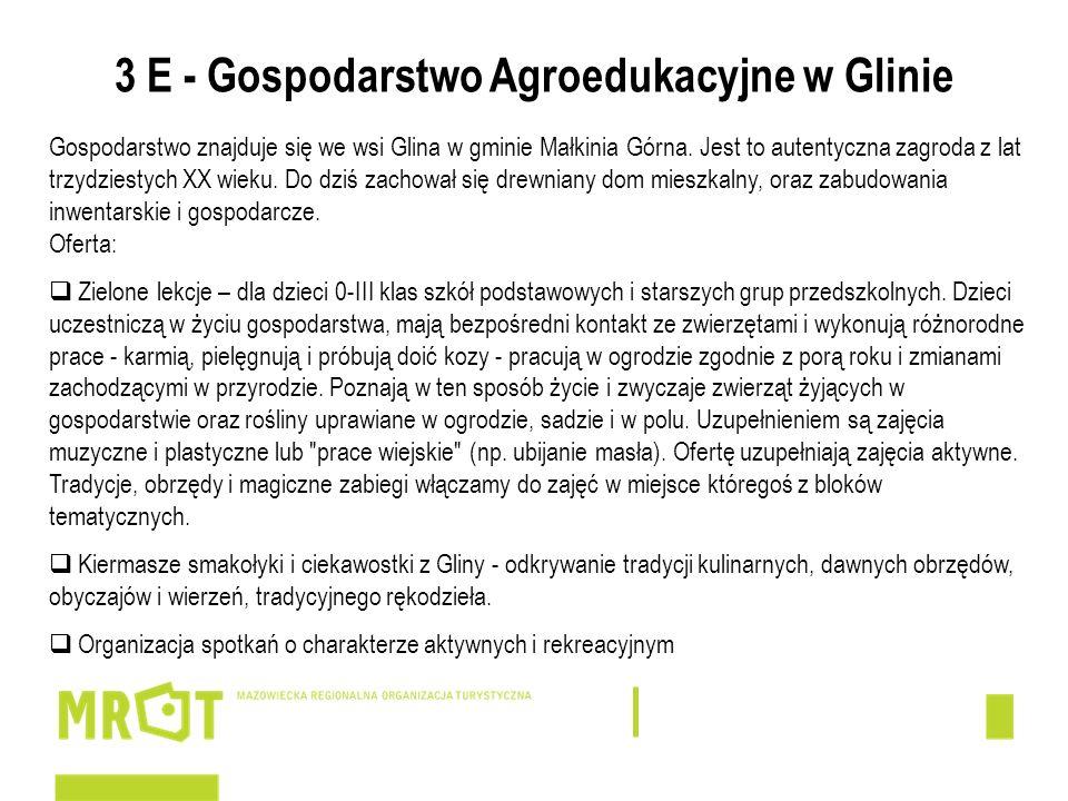 3 E - Gospodarstwo Agroedukacyjne w Glinie