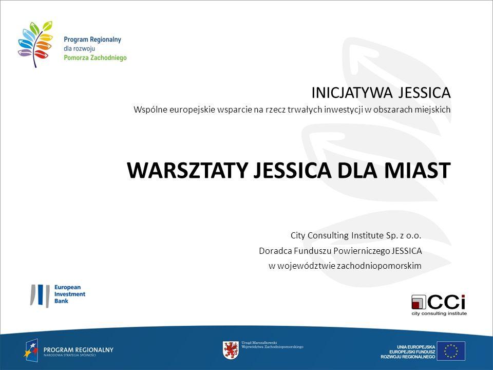 INICJATYWA JESSICA Wspólne europejskie wsparcie na rzecz trwałych inwestycji w obszarach miejskich