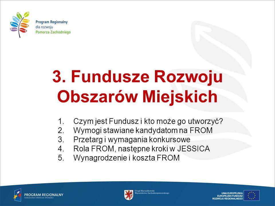 3. Fundusze Rozwoju Obszarów Miejskich