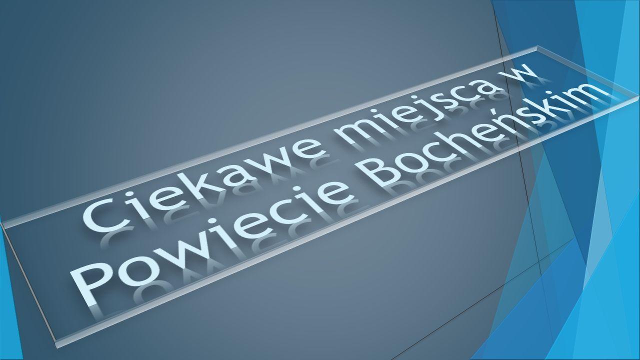 Ciekawe miejsca w Powiecie Bocheńskim