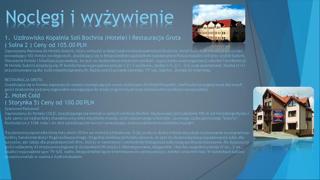 Noclegi i wyżywienie Uzdrowisko Kopalnia Soli Bochnia (Hotele) i Restauracja Grota. ( Solna 2 ) Ceny od 105.00 PLN.