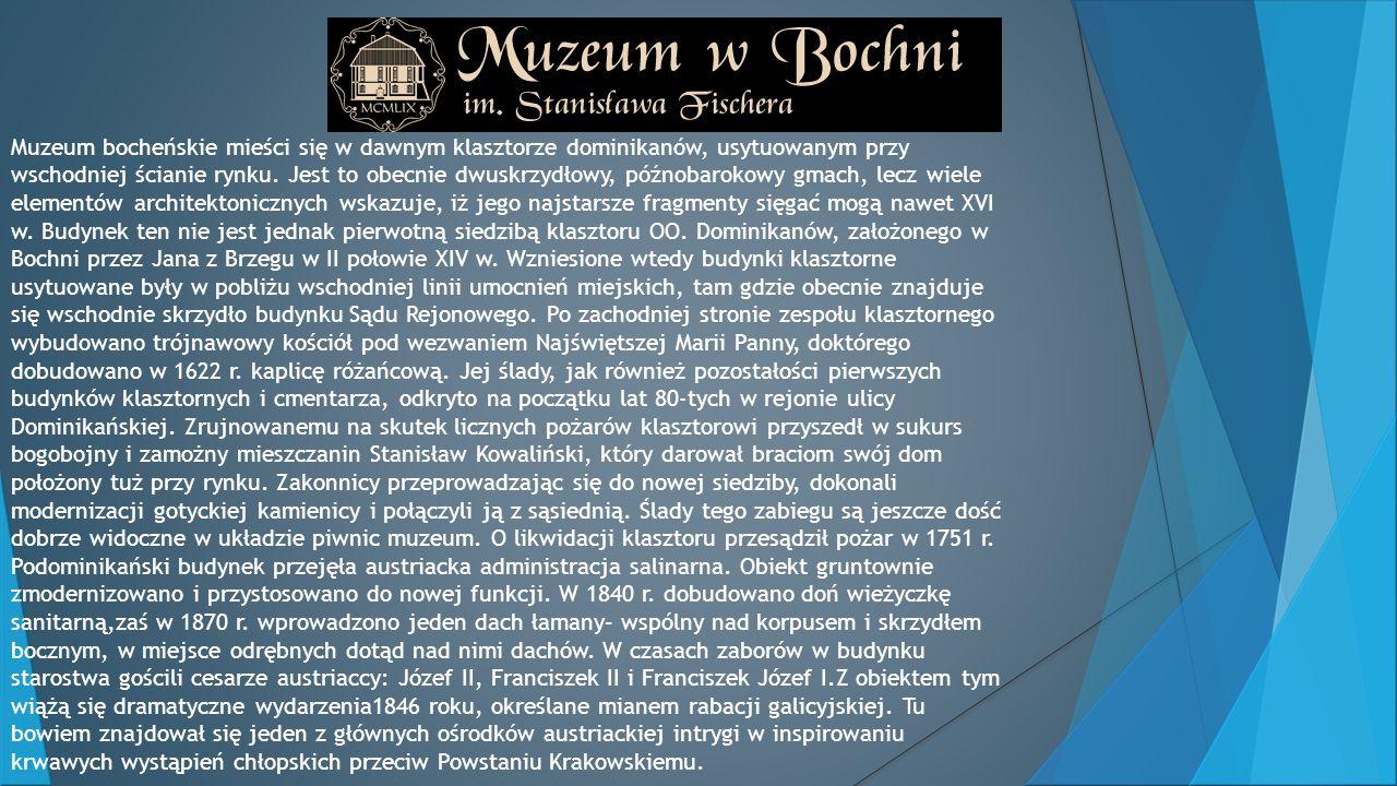 Muzeum bocheńskie mieści się w dawnym klasztorze dominikanów, usytuowanym przy wschodniej ścianie rynku.