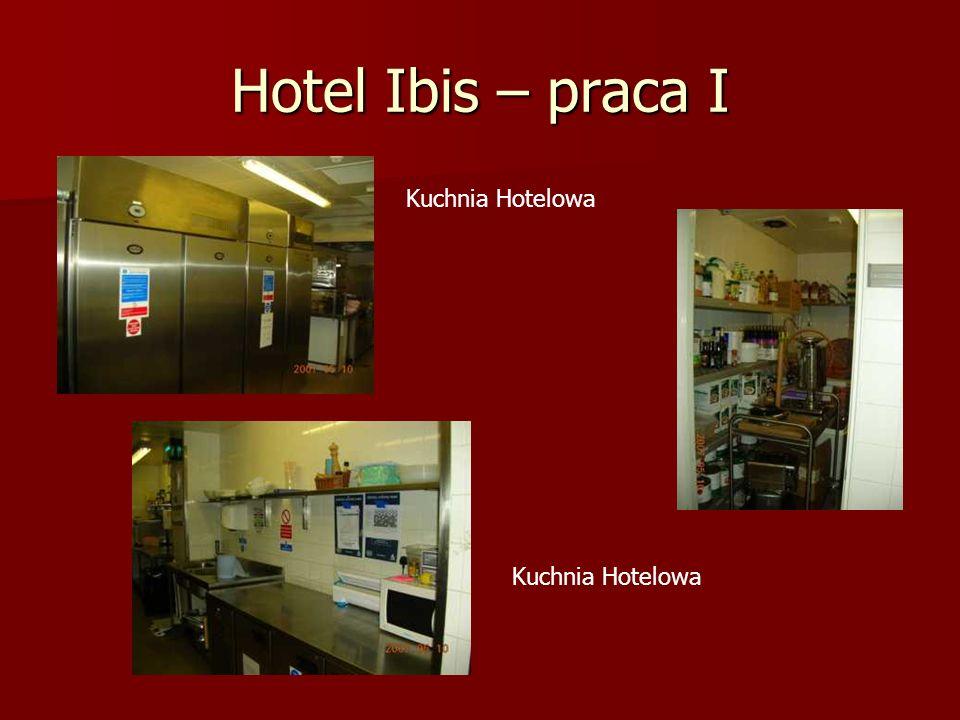 Hotel Ibis – praca I Kuchnia Hotelowa Kuchnia Hotelowa