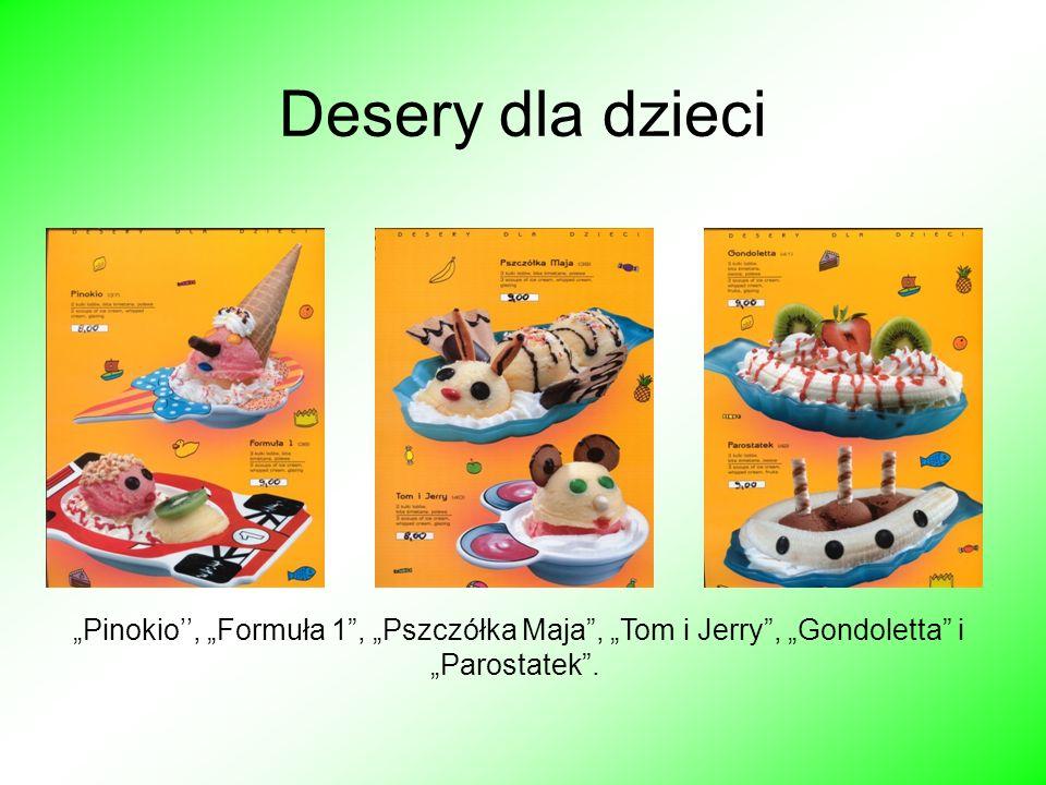 """Desery dla dzieci """"Pinokio'', """"Formuła 1 , """"Pszczółka Maja , """"Tom i Jerry , """"Gondoletta i """"Parostatek ."""