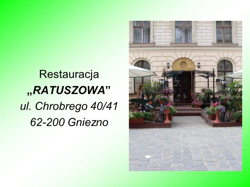 """Restauracja """"RATUSZOWA ul. Chrobrego 40/41 62-200 Gniezno"""