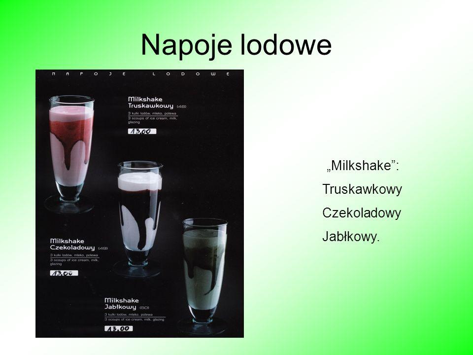 """Napoje lodowe """"Milkshake : Truskawkowy Czekoladowy Jabłkowy."""