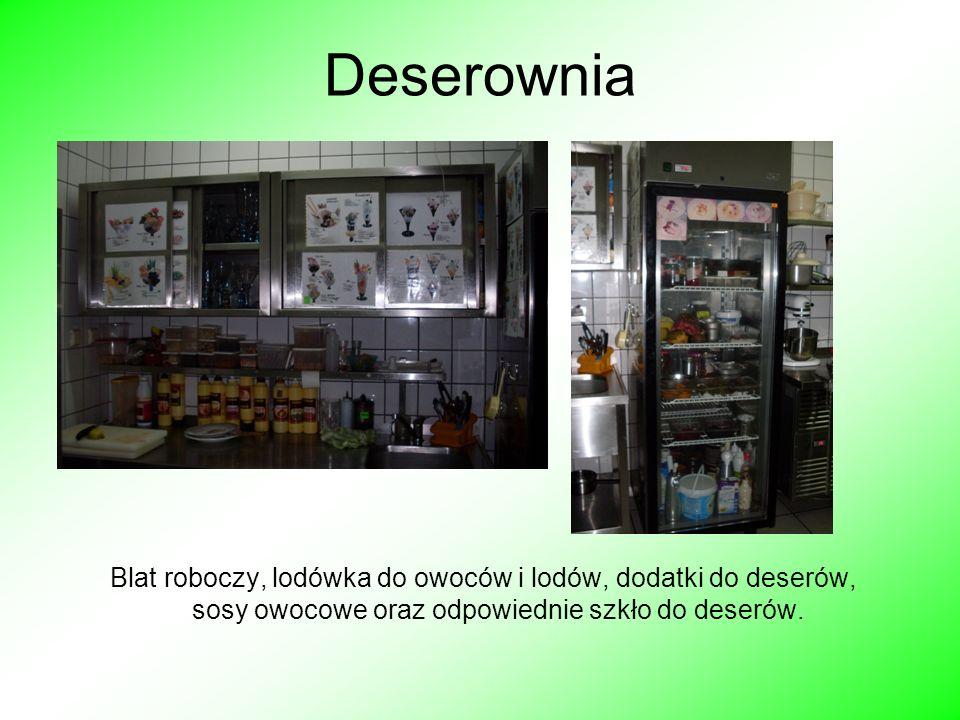 Deserownia Blat roboczy, lodówka do owoców i lodów, dodatki do deserów, sosy owocowe oraz odpowiednie szkło do deserów.