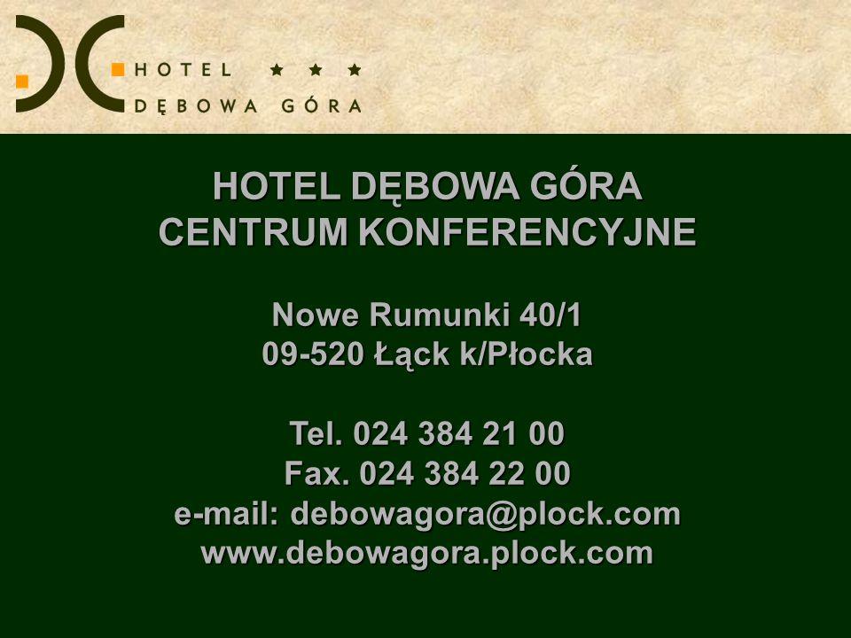 CENTRUM KONFERENCYJNE e-mail: debowagora@plock.com