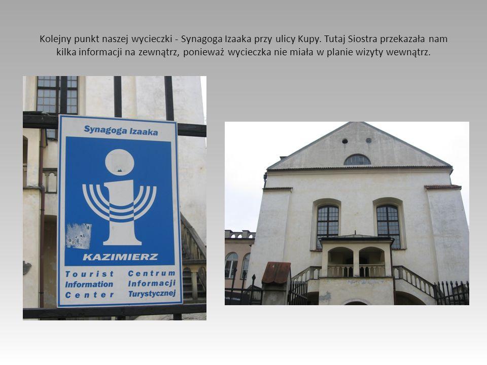 Kolejny punkt naszej wycieczki - Synagoga Izaaka przy ulicy Kupy
