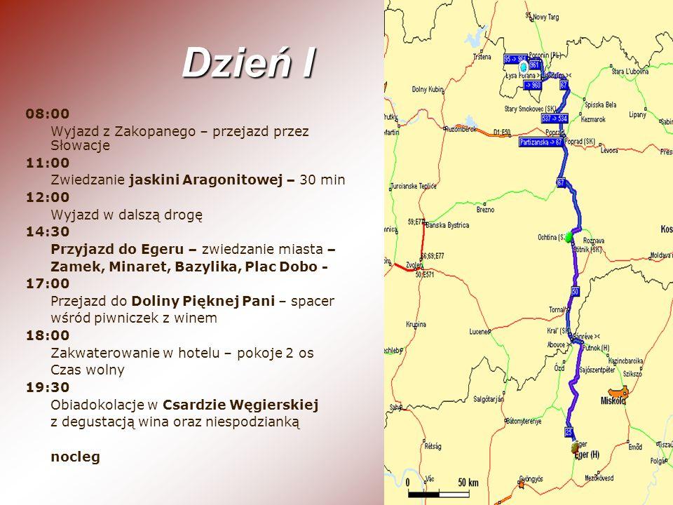 Dzień I 08:00 Wyjazd z Zakopanego – przejazd przez Słowacje 11:00