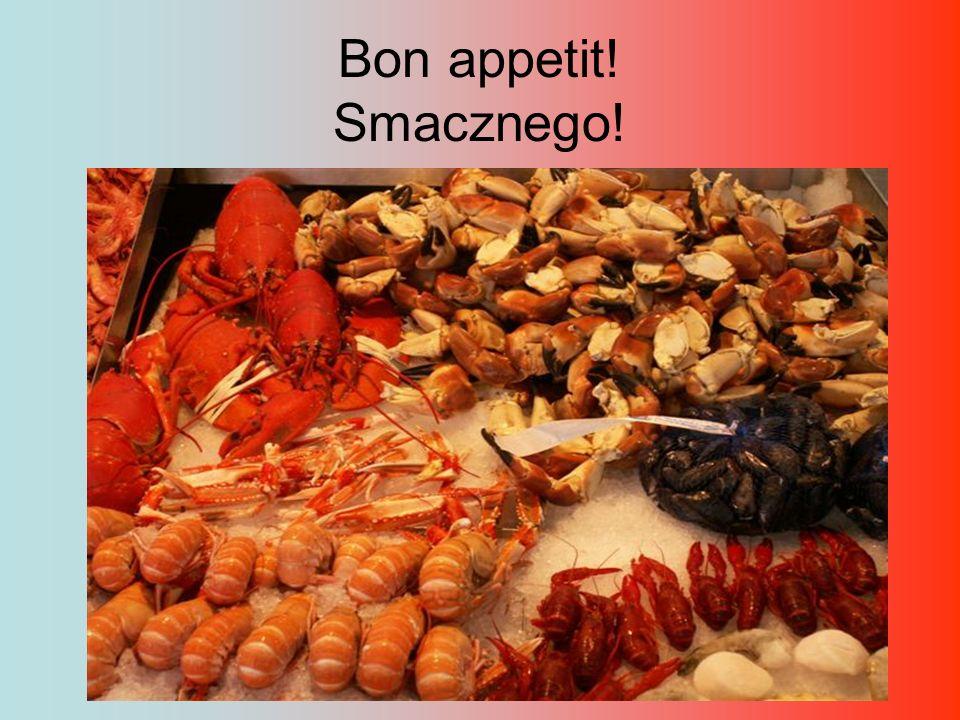Bon appetit! Smacznego!